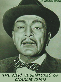 J Carrol Naish - The new adventures of Charlie Chan