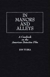 Jon Tuska - In Manors and Alleys