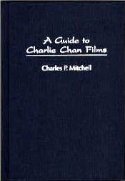 Charles P Mitchell - A Guide to Charlie Chan Films